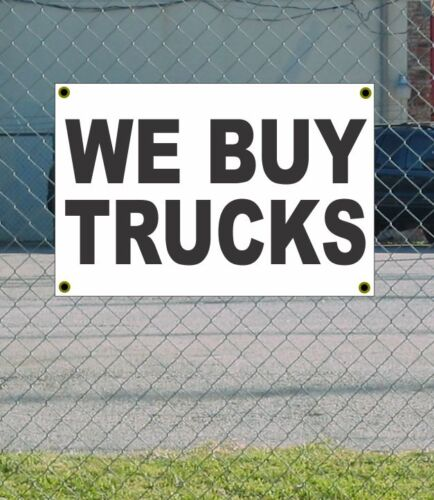 2x3 WE BUY TRUCKS Black /& White Banner Sign NEW Discount Size /& Price FREE SHIP