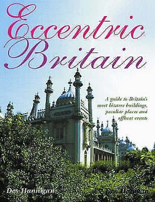 Eccentric Britain by Des Hannigan (Hardback, 2004)