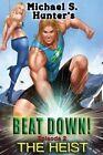Beat Down 2 - The Heist by Michael S Hunter (Paperback / softback, 2014)