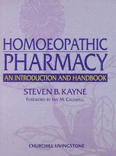 Homeopathic Pharmacy: An Introduction and Handbook, Steven B. Kayne, Acceptable