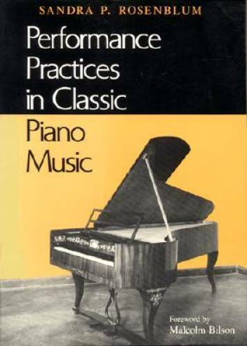Performance Practices in Classic Piano Music: Their Principles and A - VERY GOOD