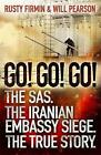 Go! Go! Go!: The SAS. The Iranian Embassy Siege. The True Story. by Rusty Firmin, Will Pearson, Nigel McCrery (Paperback, 2011)