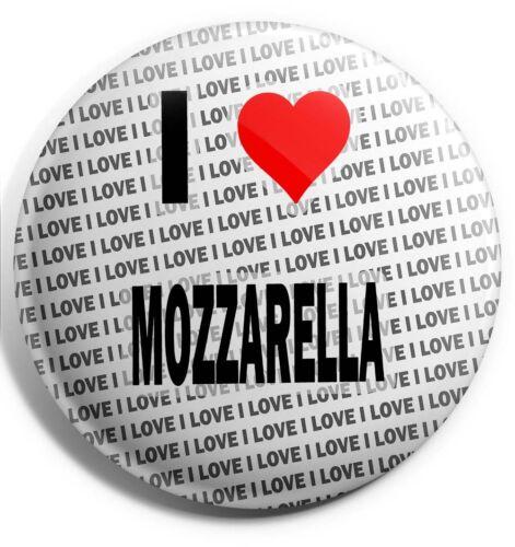 Gift I Love Mozzarella Badge Magnet Back Stocking Filler Birthday