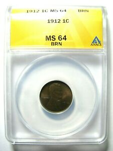 1912 ANACS MS64 BRN LINCOLN WHEAT CENT <> Please check my other listings