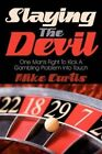 Slaying The Devil One Man's Fight to Kick a Gambling Problem Into Touch Paperback – 23 Aug 2007