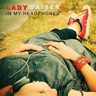 In My Headphones von Lady Daisey (2014)
