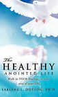 The Healthy Anointed Life by Ph D Earlene L Dotson (Paperback / softback, 2010)