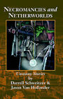 Necromancies and Netherworlds: Uncanny Stories by Darrell Schweitzer, Jason Van Hollander (Paperback / softback, 1999)