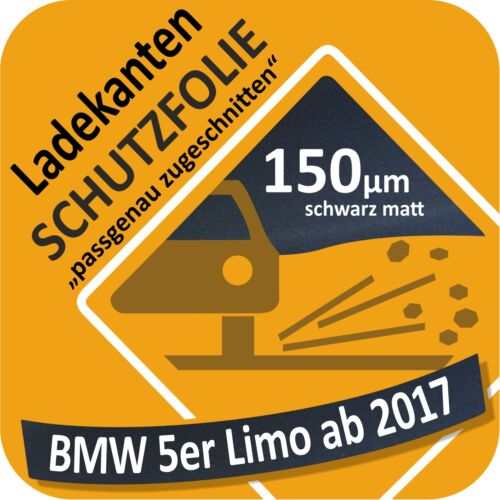 BMW 5er Limo G30 Ladekantenschutz Folie Lackschutzfolie Schutzfolie Autoschutz
