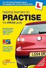 Helping Learners to Practise: The Official Guide by Driving Standards Agency (Paperback, 2004)