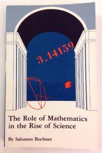 The-Role-Of-Mathematics-In-The-Rise-Of-Science-Salomon-Bochner-1981-Paperback