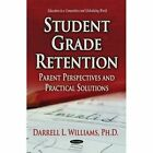 Student Grade Retention: Parent Perspectives and Practical Solutions by Nova Science Publishers Inc (Paperback, 2014)