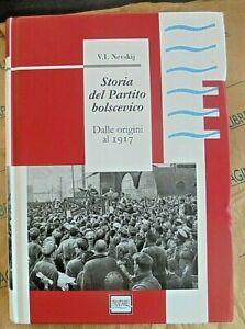 STORIA DEL PARTITO BOLSCEVICO DALLE ORIGINI AL 1917 - V.I.NEVSKIJ - PANTAREI