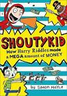 How Harry Riddles Made a Mega Amount of Money (Shoutykid, Book 5) by Simon Mayle (Paperback, 2017)