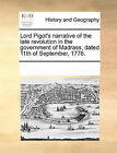 Lord Pigot's Narrative of the Late Revolution in the Government of Madrass, Dated 11th of September, 1776. by Multiple Contributors (Paperback / softback, 2010)