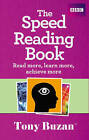 The Speed Reading Book: Read More, Learn More, Achieve More by Tony Buzan (Paperback, 2009)