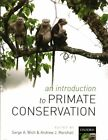 An Introduction to Primate Conservation by Oxford University Press (Paperback, 2016)