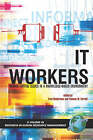 IT Workers: Human Capital Issues in a Knowledge Based Environment by Information Age Publishing (Paperback, 2005)