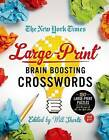 The New York Times Large-Print Brain-Boosting Crosswords: 120 Large-Print Puzzles from the Pages of the New York Times by The New York Times (Paperback / softback, 2014)
