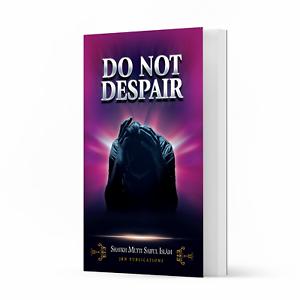 Do Not Despair by Shaykh Mufti Saiful Islam