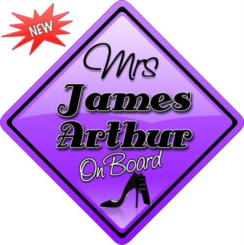 Mrs James Arthur Novelty Car sign like Baby on Board New X Factor Winner 2012