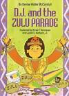 D. J. and the Zulu Parade by Denise Walter McConduit (Hardback, 1994)