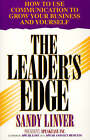 The Leader's Edge: How to Use Communication to Grow Your Business and Yourself by Sandy Linver (Paperback, 1995)