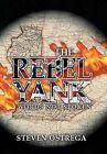 THE Rebel Yank by Steven Ostrega (Hardback, 2013)