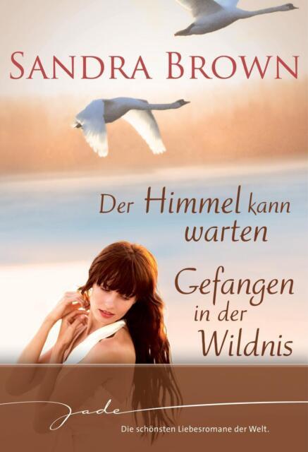 Brown, Sandra - Der Himmel kann warten / Gefangen in der Wildnis /5