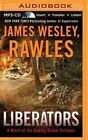 Liberators: A Novel of the Coming Global Collapse by James Wesley Rawles (CD-Audio, 2015)