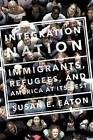 Integration Nation: Immigrants, Refugees, and America at its Best by Susan E. Eaton (Hardback, 2016)