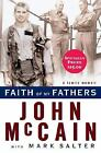Faith of My Fathers : A Family Memoir by John McCain and Mark Salter (2008, Hardcover)