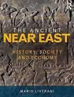 The Ancient Near East: History, Society and Economy by Mario Liverani (Paperback, 2013)