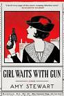 Girl Waits with Gun by Amy Stewart (Hardback, 2015)