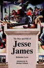 The Rise and Fall of Jesse James by Robertus Love (Paperback, 1990)