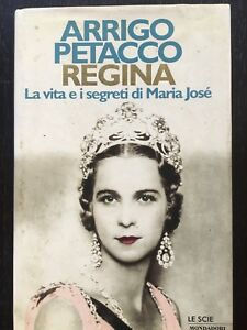 Regina-La-vita-e-i-segreti-di-Maria-Jose-Arrigo-Petacco-Mondadori-1997