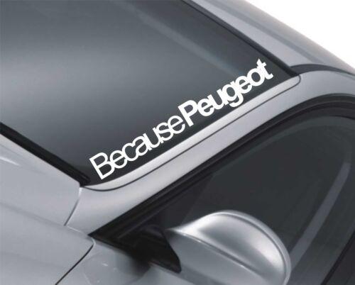 Because Peugeot Windscreen Sticker Car 106 107 206 207 407 GTI Slammed Decalm152