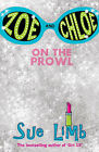 Zoe and Chloe: Bk. 1: On the Prowl by Sue Limb (Paperback, 2007)