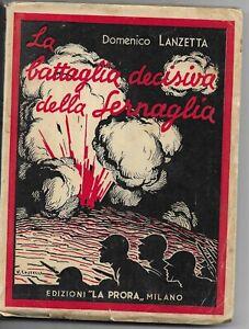 LANZETTA-LA-BATTAGLIA-DECISIVA-DELLA-SERNAGLIA-LA-PRORA-1934-AUTOGRAFO-1-GUERRA