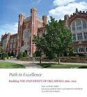 Path to Excellence: Building the University of Oklahoma, 1890-2015 by John R Lovett (Hardback, 2015)