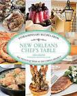 New Orleans Chef's Table: Extraordinary Recipes from the French Quarter to the Garden District by Lorin Gaudin (Hardback, 2013)
