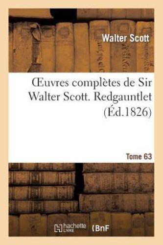 Oeuvres complètes de Sir Walter Scott. Tome 63 Redgauntlet. T3 - Walter Scott