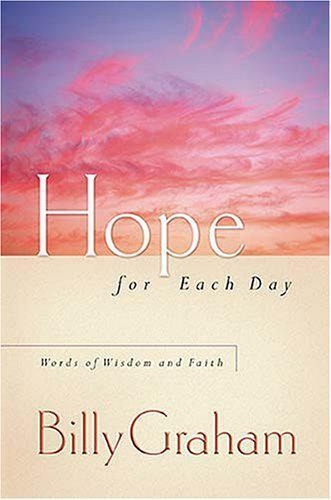 1 of 1 - Hope for Each Day: Words of Wisdom and Faith by Billy Graham   Paperback Book  