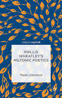 Phillis Wheatley's Miltonic Poetics by Paula Loscocco (Hardback, 2014)