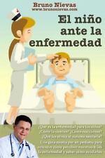 El niño Ante la Enfermedad : Cómo Perciben Nuestros Hijos la Enfermedad y Qué...