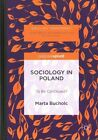 Sociology in Poland: To be Continued?: 2017 by Marta Bucholc (Hardback, 2016)