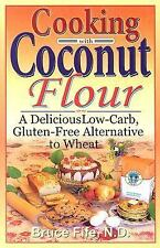 Cooking with Coconut Flour: A Delicious Low-Carb, Gluten-Free Alternative to Whe