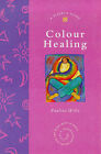 Colour Healing by Pauline Wills (Paperback, 1999)
