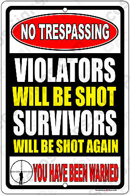 No Trespassing Violators Shot Survivors Shot Again 8x12 Alum Sign Made in USA