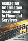 Managing Information Assurance in Financial Services by Shambhu Upadhyaya, H.R. Rao, Manish Gupta (Hardback, 2007)